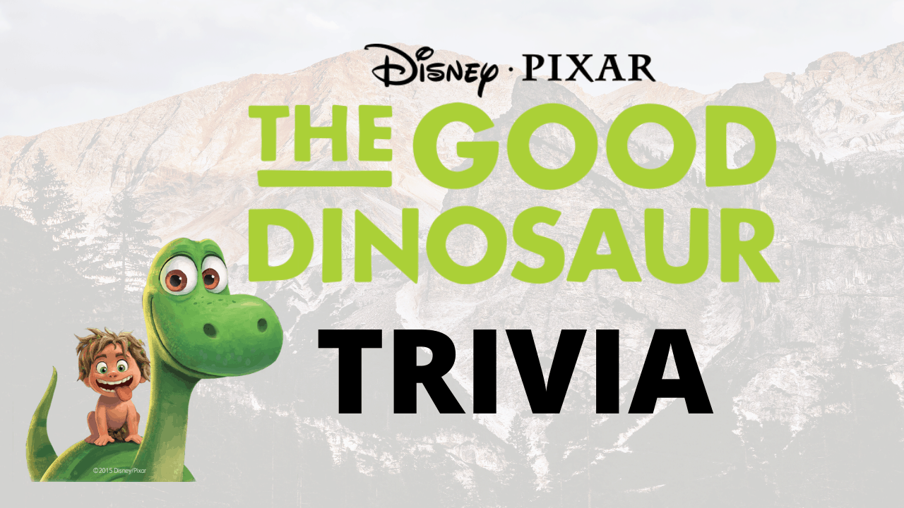 25 Exciting Trivia Questions From Disney/Pixar's The Good Dinosaur